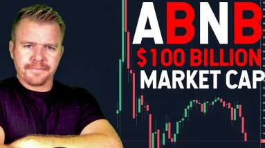 AIRBNB $100 BILLION MARKET CAP! IPO INSANITY!
