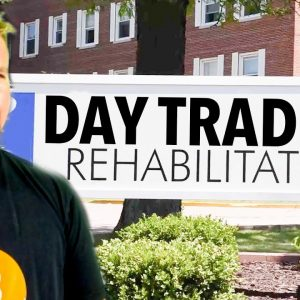 DAY TRADING REHAB.... [STRICT RULES]