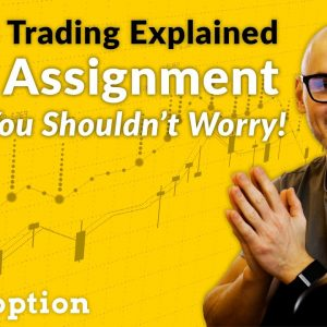 Early Assignment in Options Trading (Why You Shouldn't Worry!)