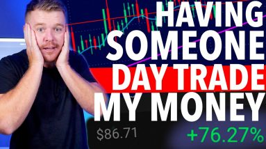 I Let Other People Day Trade My Money! PROFIT!
