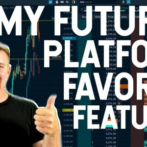 MY FUTURES PLATFORM FAVORITE FEATURES!