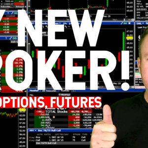 MY NEW BROKER! STOCKS, OPTIONS, FUTURES!