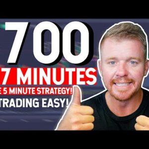 $700 IN 7 MINUTES DAY TRADING SIMPLE 5 MINUTE STRATEGY!