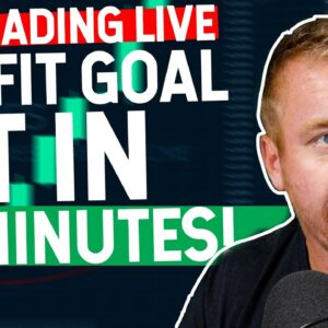 DAY TRADING PROFIT GOAL HIT IN 30 MINUTES! EASY!
