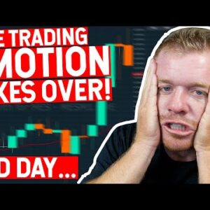LIVE DAY TRADING EMOTIONS TAKE OVER.... RED DAY!