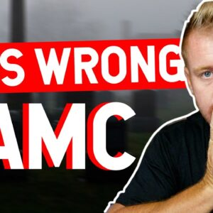 AMC  I WAS WRONG...