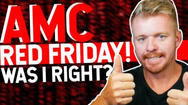 AMC RED ON FRIDAY? I PREDICTED THIS....