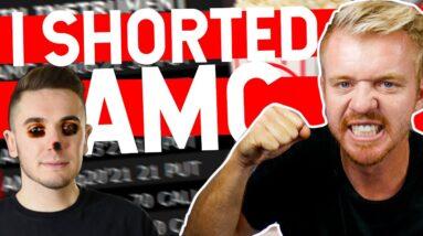 I SHORTED AMC....