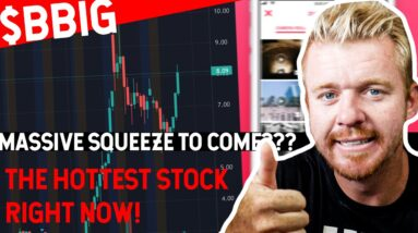 HOTTEST STOCK TODAY TO TRADE! $BBIG MORE TO COME?