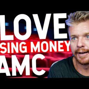 LOSING MONEY ON AMC! I LOVE IT!