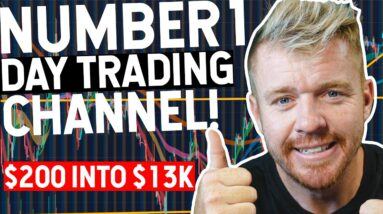 Number 1 Day Trading Channel $200 Into $13K IN 2 WEEKS! (With Proof)
